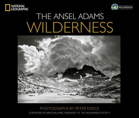 The Ansel Adams Wilderness By Essick, Peter (PHT)/ Williams, Jamie (FRW)